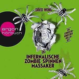 Das infernalische Zombie-Spinnen-Massaker Hörbuch