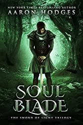 Soul Blade (The Sword of Light Trilogy Book 3)
