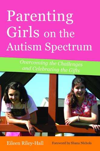 Parenting Girls on the Autism Spectrum: Overcoming the Challenges and Celebrating the Gifts - Popular Autism Related Book