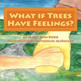 img - for What if Trees Have Feelings? book / textbook / text book