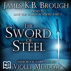 Save the World Academy Part I: The Sword of Steel