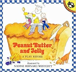 Book Peanut Butter and Jelly: A Play Rhyme