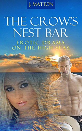 The Crow's Nest Bar: Erotic Drama on the High Seas