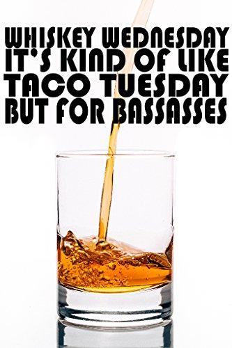 Whiskey Wednesday Poster Wall Print|Bar Restaurant Man Cave Inspirational Motivational Classroom Home Office Dorm|18 X 12 In|SJC132