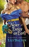 Never Entice an Earl (One Scandalous Season)