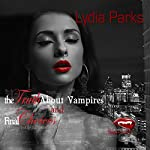 The Truth About Vampires and Final Choices: The Nathan Cotton Series, Books 4 and 5 | Lydia Parks