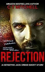 REJECTION: A Detective Jack Creed Psychological Thriller Short Story (Cabarita Crime Series Book 1)