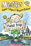 Field Trip: A Branches Book (Missy's Super Duper Royal Deluxe. Scholastic Branches)