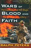 Wars of Blood and Faith, Ralph Peters, 081170274X