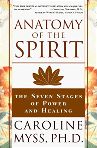 Anatomy of the Spirit the Seven Stages of Power and Healing: Amazon ...