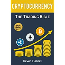 Cryptocurrency Trading: How to Make Money by Trading Bitcoin and other Cryptocurrency (Cryptocurrency and Blockchain Book 2)