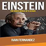 Einstein: The Inner World of a Genius | Ivan Fernandez