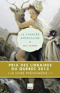 La fiancée américaine : roman, Dupont, Eric