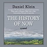 Front cover for the book The History of Now by Daniel Klein