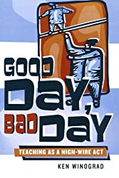 Good Day, Bad Day: Teaching as a High-Wire Act