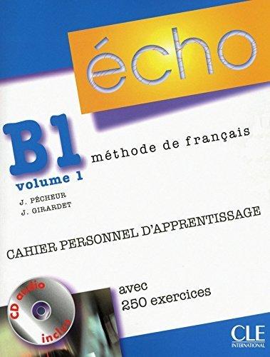 Echo (Nouvelle Version): Cahier Personnel D'Apprentissage + CD-Audio + Corriges B1.1 by Jacky Girardet (2010-04-01)