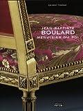 Jean-Baptiste Boulard : Menuisier du roi