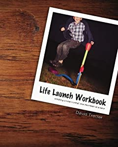 Life Launch Workbook: Creating a New Normal One Intention at a Time