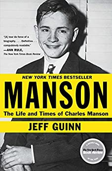 Manson: The Life and Times of Charles Manson by [Guinn, Jeff]
