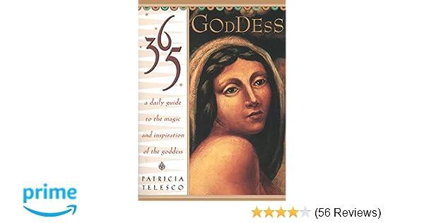 Amazon.com: 365 Goddess: A Daily Guide to the Magic and Inspiration of the  Goddess (9780062515681): Patricia Telesco: Books
