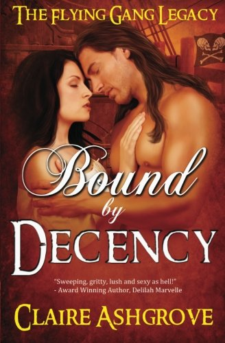 Bound by Decency: The Flying Gang Legacy, Book I pdf epub
