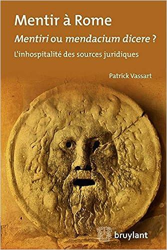 Livre Mentir à Rome : Mentiri ou mendacium dicere? pdf, epub