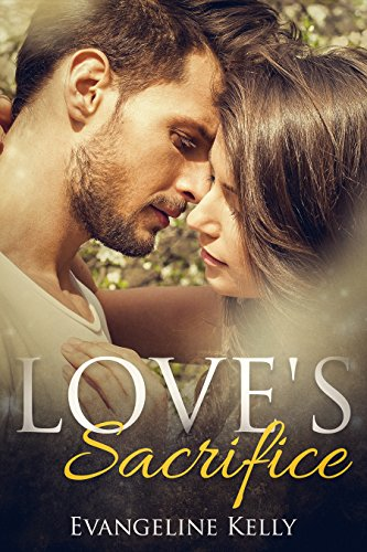 Love's Sacrifice: A Second Chance Christian Romance by [Kelly, Evangeline]
