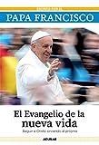 El evangelio de la nueva vida: Seguir a Cristo sirviendo al projimo (Spanish Edition)