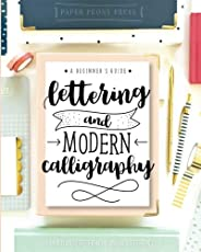 Lettering and Modern Calligraphy: A Beginner's Guide: Learn Hand Lettering and Brush Lette