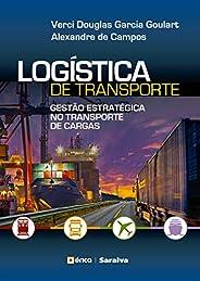 Logística de transporte: Gestão estratégica no transporte de cargas