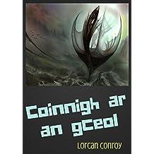 Coinnigh ar an gceol (Irish Edition)