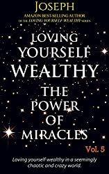 Loving Yourself Wealthy Vol. 5  The Power of Miracles