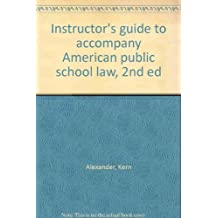 Instructor's guide to accompany American public school law, 2nd ed