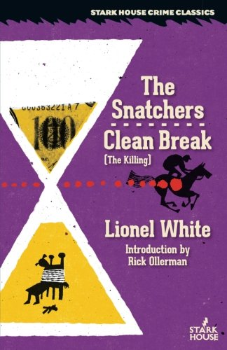 The Snatchers/Clean Break (The Killing) (Starkhouse Crime Classics)