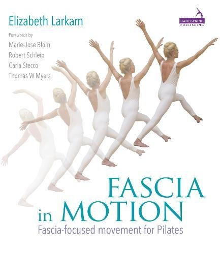 Fascia in Motion: Fascia-focused Movement for Pilates