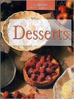 cuisine dhier et daujourdhui entremets glaces et sorbets no author 9782859221379 amazoncom books