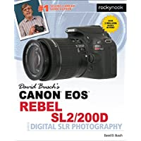 David Buschs Canon EOS Rebel SL2/200D Guide to Digital SLR Photography