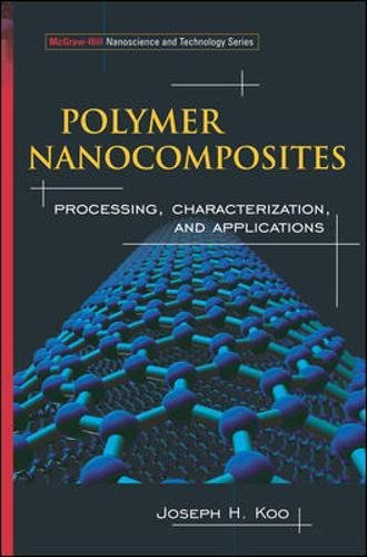 Polymer Nanocomposites: Processing, Characterization, And Applications (McGraw-Hill Nanoscience And Technology Series)