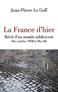 La France d'hier : récit d'un monde adolescent