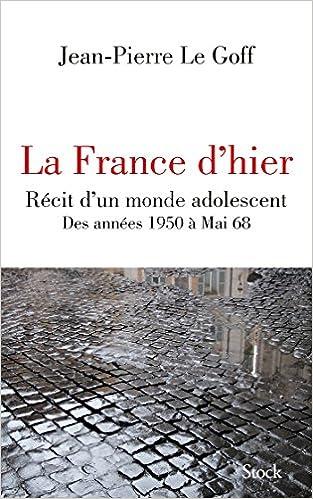 La France d'hier - Jean-Pierre Le Goff