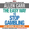 The Easy Way to Stop Gambling Audiobook by Allen Carr Narrated by Richard Mitchley