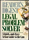 Reader's Digest Legal Problem Solver: A Quick-and-Easy Action Guide to the Law