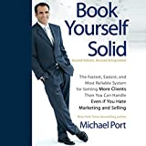 easiest ca - Book Yourself Solid, 2nd Edition: The Fastest, Easiest, and Most Reliable System for Getting More Clients Than You Can Handle Even if You Hate Marketing and Selling