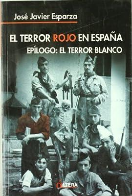 El Terror Rojo en España. Epílogo: El Terror Blanco: Amazon.es ...