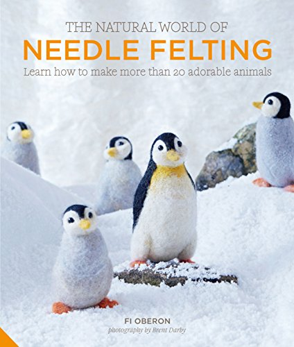 The Natural World of Needle Felting: Learn How to Make More than 20 Adorable ()