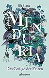 Menduria: Das Gefüge der Zeiten