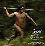 img - for Spirit of the Huaorani: Lost Tribes of the Yasuni book / textbook / text book