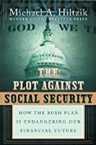 The Plot Against Social Security: How the Bush Plan Is Endangering Our Financial Future