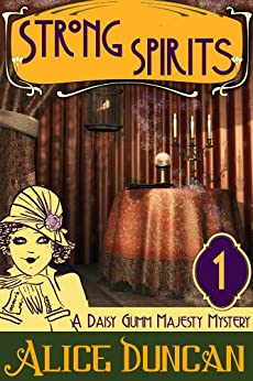 Strong Spirits (A Daisy Gumm Majesty Mystery, Book 1) by [Duncan, Alice]
