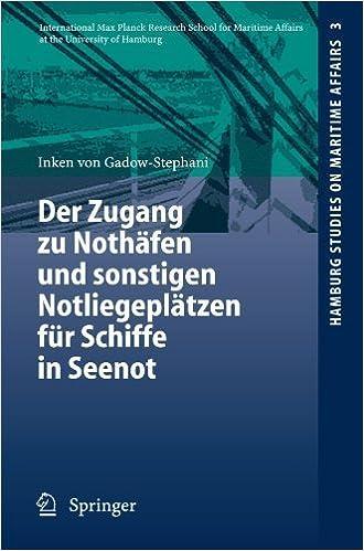 Book Der Zugang zu Noth????fen und sonstigen Notliegepl????tzen f????r Schiffe in Seenot (Hamburg Studies on Maritime Affairs) (German Edition) by Inken von Gadow-Stephani (2006-02-09)